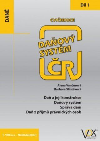 Cvičebnice Daňový systém ČR 2019 1. díl - Alena Vančurová