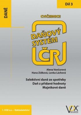 Cvičebnice Daňový systém ČR 2019 3. díl - Alena Vančurová