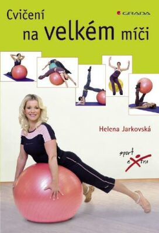 Cvičení na velkém míči - Helena Jarkovská - e-kniha