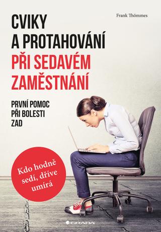Cviky a protahování při sedavém zaměstnání - Frank Thömmes - e-kniha