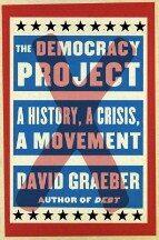 Democracy Project - David Graber