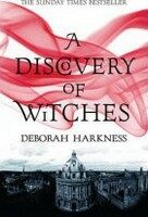 A Discovery of Witches - Deborah Harknessová