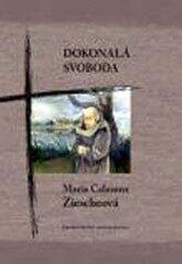 Dokonalá svoboda - Maria Calasanz Ziescheová