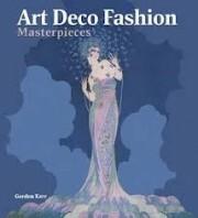 Art Deco Fashion Masterpieces - Gordon Kerr