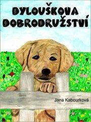 Dylouškova dobrodružství - Jana Kabourková