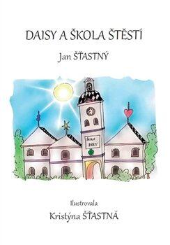 Daisy a škola štěstí - Jan Šťastný