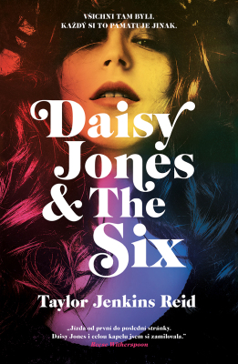 Daisy Jones & The Six - Taylor Jenkins Reidová