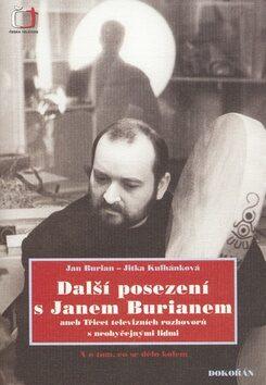 Další posezení s Janem Burianem - Jitka Kulhánková, Jan Burian