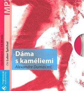 Dáma s kaméliemi - Alexandre Dumas, Ilona Staňková