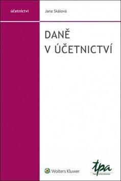 Daně v účetnictví - Jana Skálová