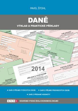 Daně - výklad a praktické příklady 2014 - Pavel Štohl