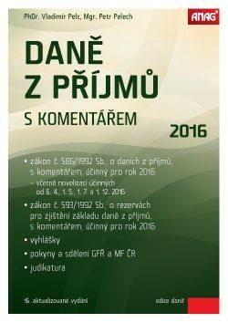 Daně z příjmů s komentářem 2016 - Petr Pelech, Vladimír Pelc