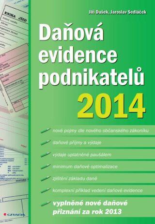 Daňová evidence podnikatelů 2014 - Jaroslav Sedláček, Jiří Dušek