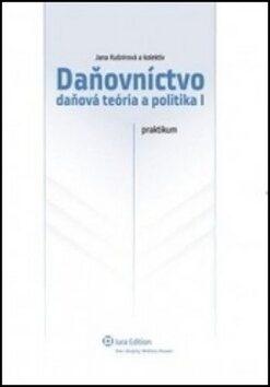 Daňovníctvo Daňová teória a politika I. - Jana Kušnírová