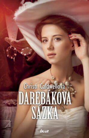 Darebákova sázka - Christi Caldwell