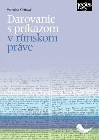 Darovanie s príkazom v rímskom práve - Veronika Kleňová