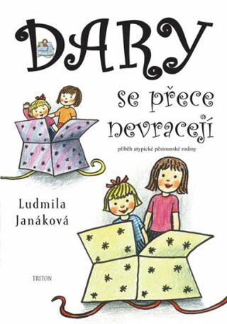 Dary se přece nevracejí - Ludmila Janáková