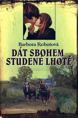 Dát sbohem Studené Lhotě - Barbora Robošová