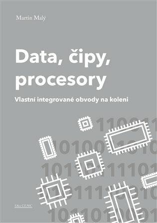 Data, čipy, procesory - Martin Malý