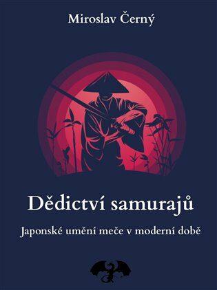 Dědictví samurajů - Miroslav Černý