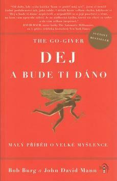 The Go Giver Dej a bude ti dáno - Burg Bob a Mann John David