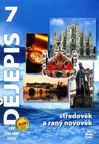 Dějepis 7 pro základní školy - Středověk a raný novověk - Veronika Válková