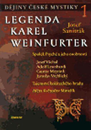 Dějiny české mystiky 1 - Legenda Karel Weinfurter - Sanitrák Josef