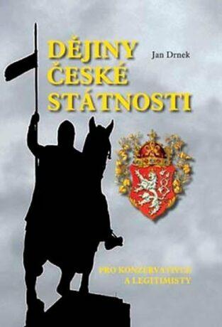 Dějiny české státnosti - Jan Drnek