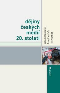 Dějiny českých médií 20. století - Kolektiv
