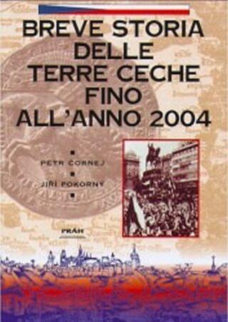 Breve storia delle terre Ceche allanno - Petr Čornej, Jiří Pokorný