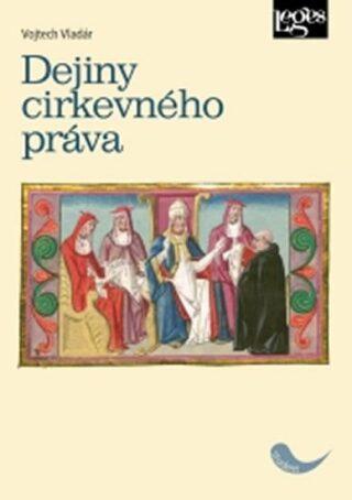Dejiny cirkevného práva - Vojtěch Vladár