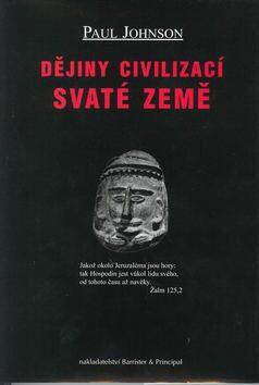 Dějiny civilizací Svaté země - Paul Johnson
