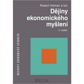 Dějiny ekonomického myšlení 3. vydání - Robert Holman