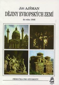 Dějiny evropských zemí - Jiří Ajšman