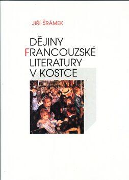 Dějiny francouzské literatury - Jiří Šrámek
