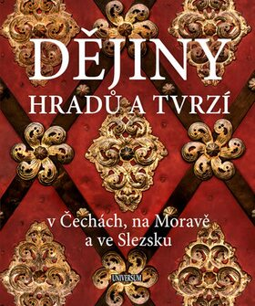 Dějiny hradů a tvrzí v Čechách, na Moravě a ve Slezsku - Vladimír Soukup, Petr David st.