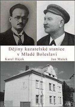 Dějiny kazatelské stanice v Mladé Boleslavi - Karel Hájek, Jan Mašek