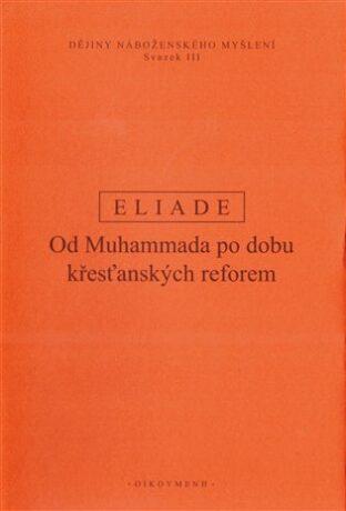 Dějiny náboženského myšlení III. - Mircea Eliade
