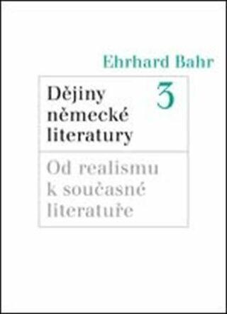 Dějiny německé literatury 3. - Ehrhard Bahr,