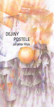 Dejiny postele - Jaroslav Klus, Barbora Cyprichová