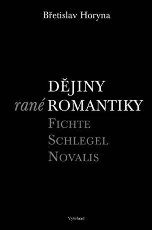 Dějiny rané romantiky - Břetislav Horyna