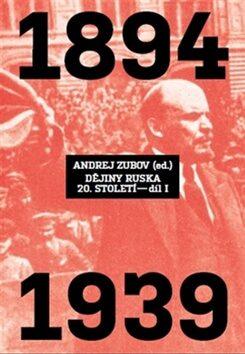 Dějiny Ruska 20. století - 1.díl - Andrej Zubov