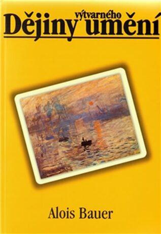 Dějiny výtvarného umění - Alois Bauer