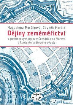 Dějiny zeměměřictví v Čechách, na Moravě a ve Slezsku - Z. Maršík