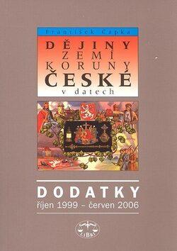 Dějiny zemí Koruny české v datech – Dodatky - František Čapka