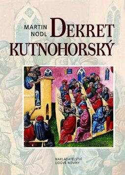 Dekret kutnohorský - Martin Nodl