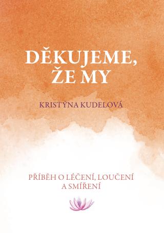 Děkujeme, že my - Kristýna Kudelová