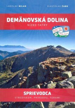 Demänovská dolina Nízke Tatry - Ladislav Milan, Vlastislav Čabo
