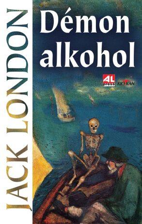 Démon alkohol - Jack London