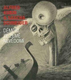 Démoni ze země nevědomí - Alfred Kubin, Sascha Schneider
